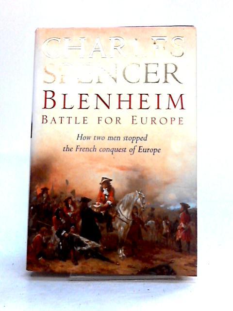 Blenheim: Battle for Europe by Charles Spencer