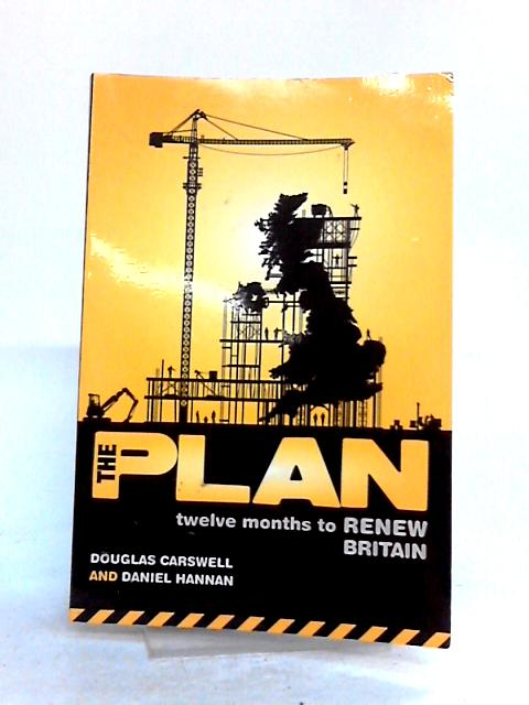 The Plan: Twelve months to renew Britain by Dan Hannan