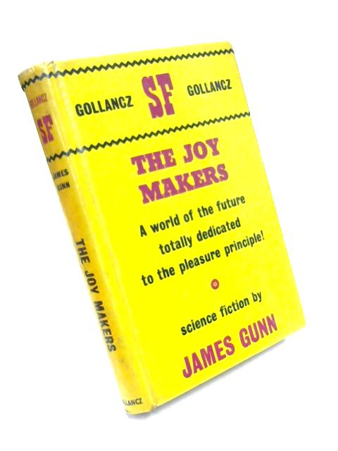 The Joy Makers by James E. Gunn