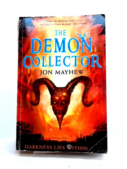 The Demon Collector by Jon Mayhew