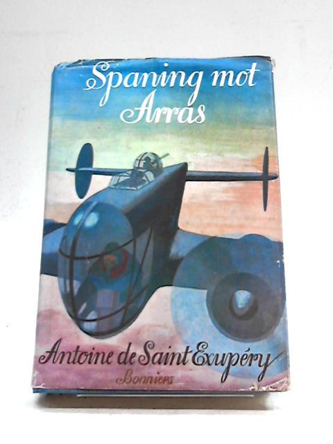 Spaning Mot Arras by Antoine De Saint-Exupery