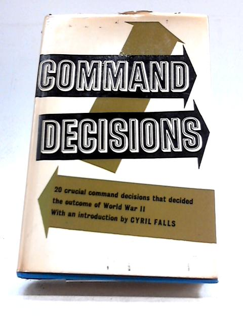 Command Decisions by Cyril falls