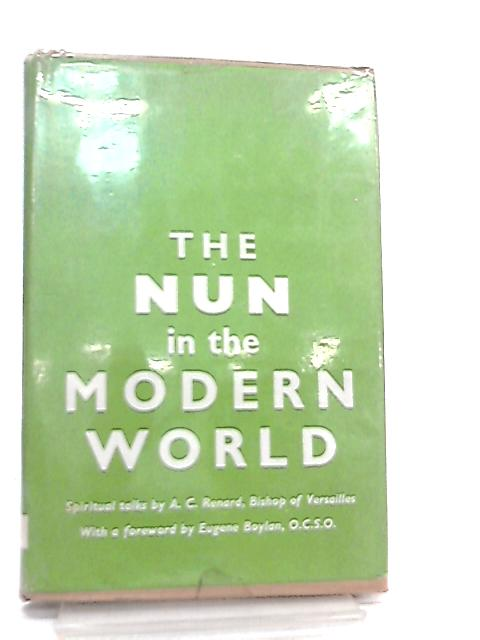 The Nun In The Modern World by Alexandre C. Renard