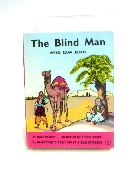 The Blind Man by Rose Walker