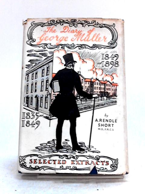 The Diary of George Miller by A. Rendle Short