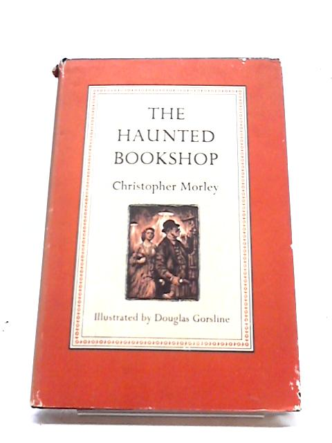 The Haunted Bookshop (Illustrated) by Christopher Morley