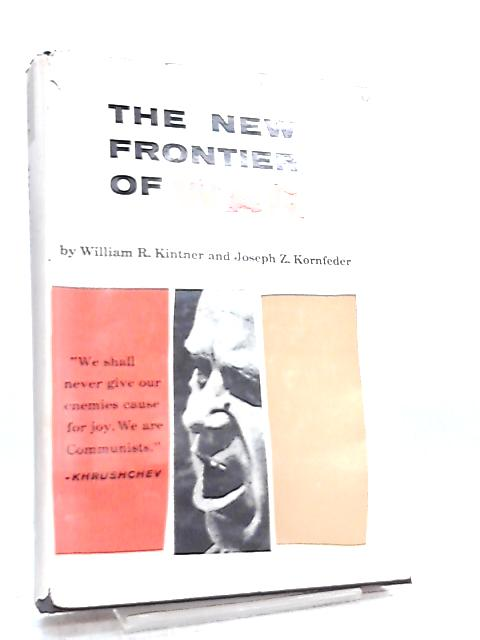The New Frontier of War by W. R. Kintner & J. Z. Kornfeder