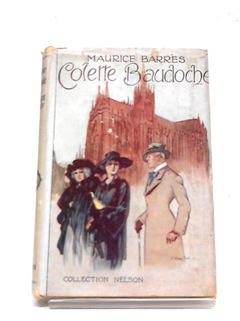 Colette Baudoche: Histoire D'Une Jeune Fille De Metz Suivie De Un Discours A Metz by Maurice Barres