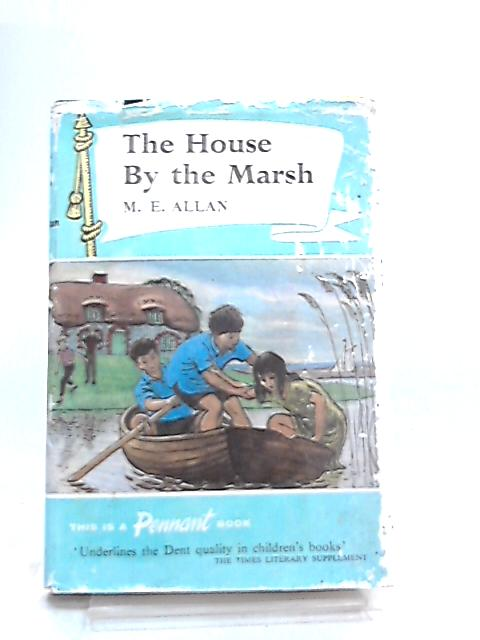 The House By The Marsh, A Story For Girls by Mabel Esther Allan