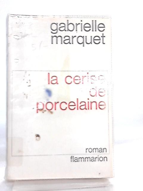 La Cerise de Porcelaine by Gabrielle Marquet