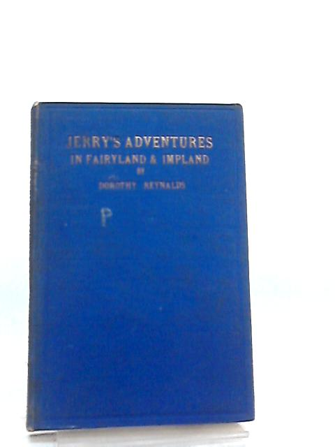 Jerry Adventures Fairyland Impland by Dorothy Reynalds