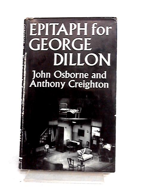 Epitaph for George Dillon: A play in three acts by John Osborne