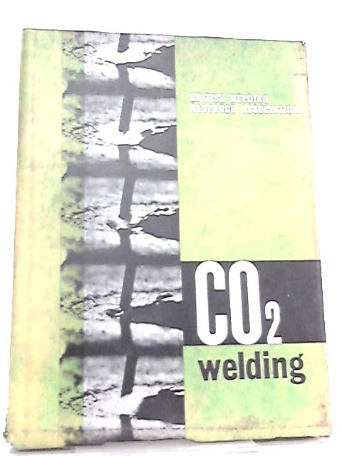 CO2 Shielded Consumable Electrode Arc Welding by A. A. Smith