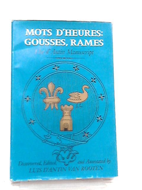 Mots d'Heures Gousses, Rames. The d'Antin Manuscript by Luis d'Antin van Rooten