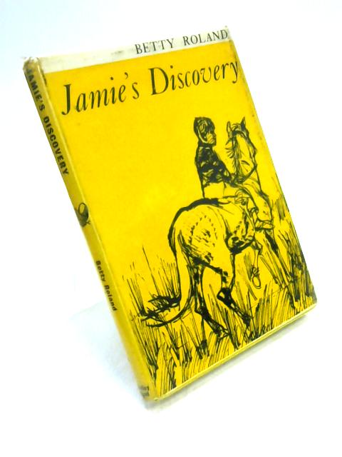 Jamie's Discovery by Betty Roland
