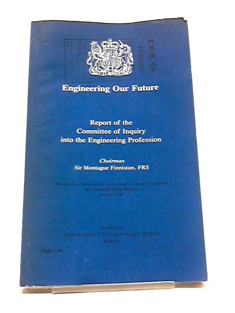Engineering Our Future by Sir Montague Finniston