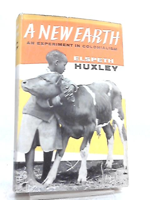 A New Earth by Elspeth Huxley