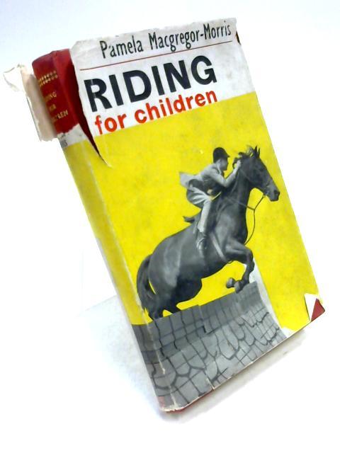 Riding For Children by Pamela Macgregor-Morris