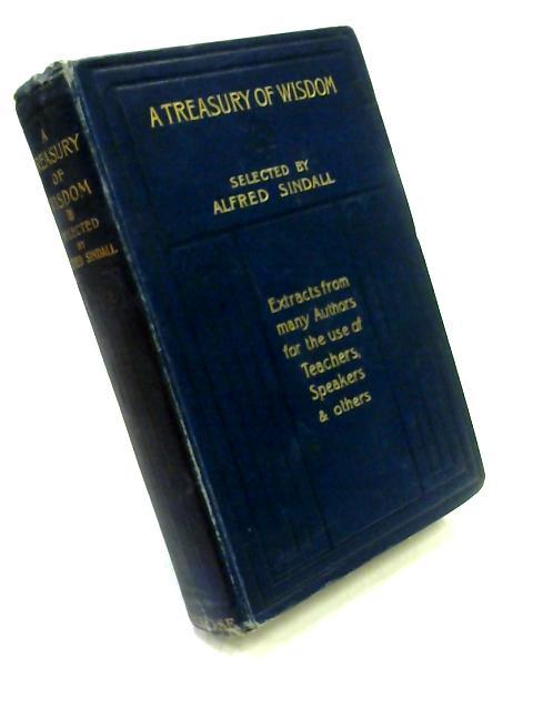 A Treasury of Wisdom by A. Sindall