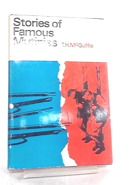 Stories of Famous Mutinies By Tom Henderson McGuffie