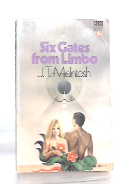 Six Gates from Limbo by J. T. McIntosh