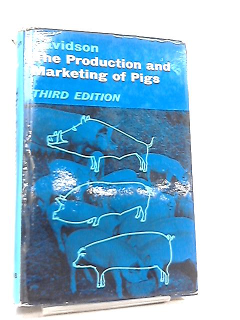 The Production and Marketing of Pigs by H. R. Davidson