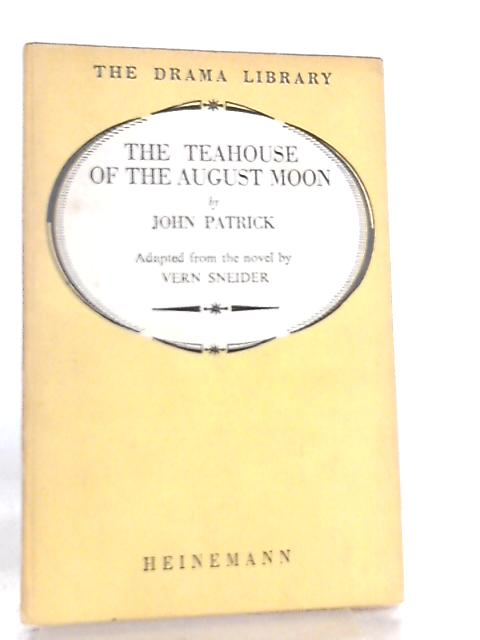 The Tea House Ofthe August Moon by John Patrick
