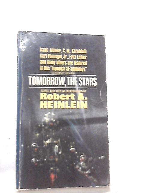 Tomorrow, The Stars by Robert A. Heinlein