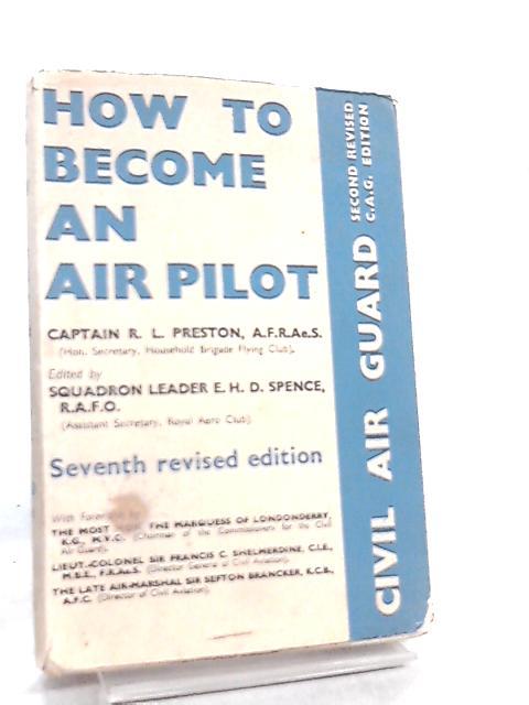 How To Become An Air Pilot By R. L. Preston et al