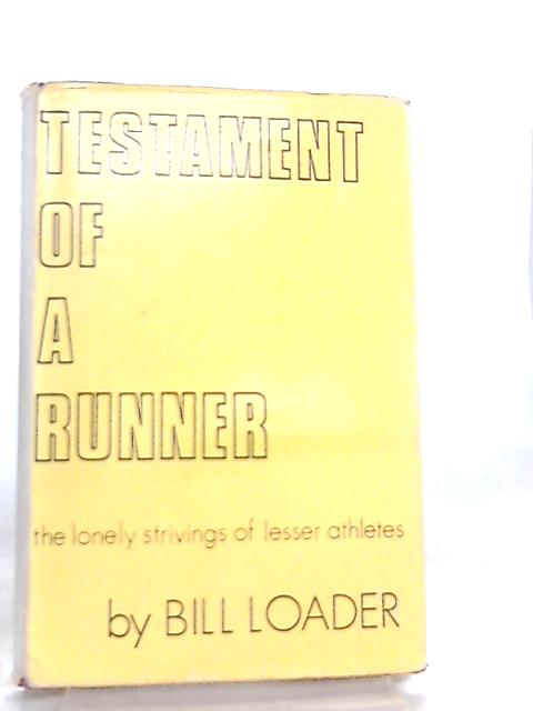 Testament of a Runner by W. R. Loader