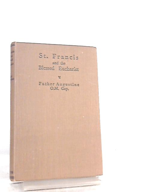 St Francis and the Blessed Eucharist by Father Augustine