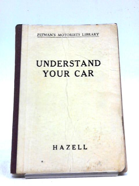 Understand Your Car By H.A. Hazell