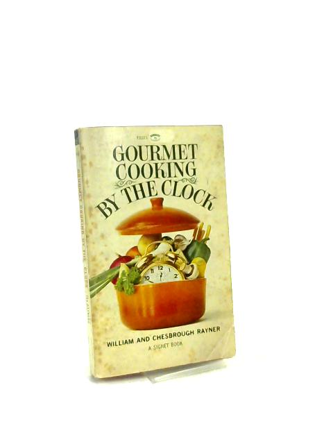 Gourmet Cooking by the Clock By William Rayner
