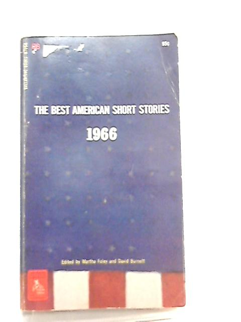 The Best American Short Stories 1966 by Martha Foley
