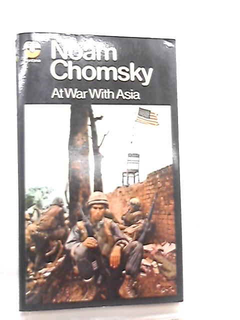 At War with Asia by Noam Chomsky