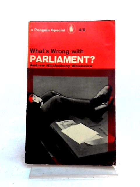 What's Wrong with Parliament? by Andrew Hill