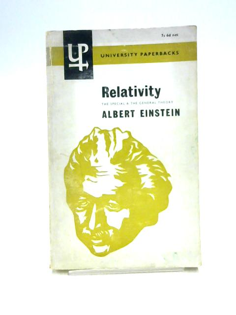 Relativity: The Special & The General Theory by Albert Einstein