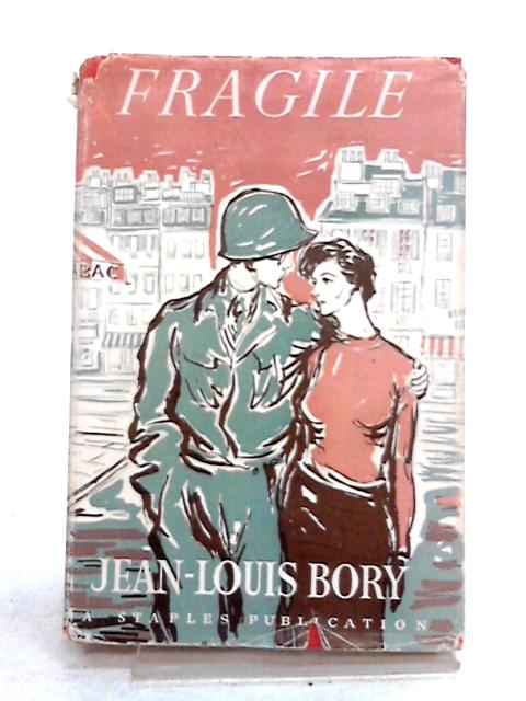 Fragile by Jean-Louis Bory
