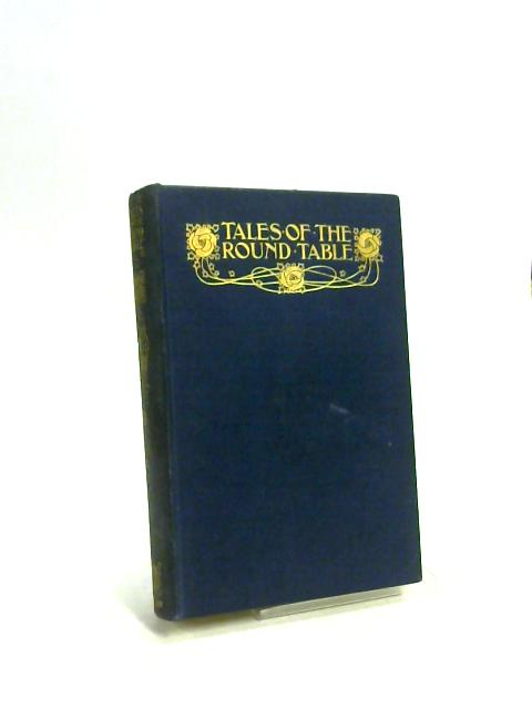 Tales of the Round Table by Unknown
