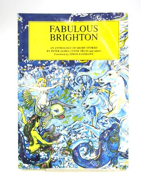 Fabulous Brighton: An Anthology by Nigel Brown