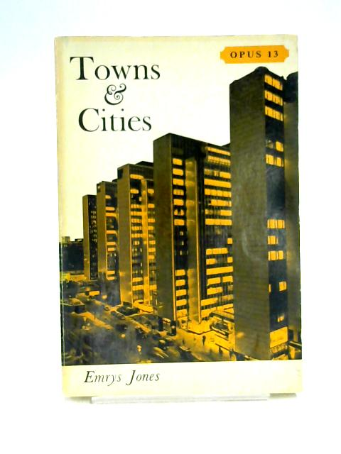 Towns and Cities by Emrys Jones