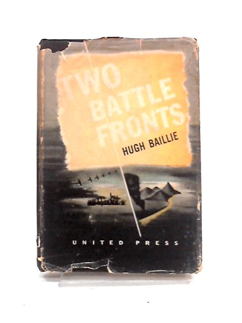 Two Battlefronts By Hugh Baillie