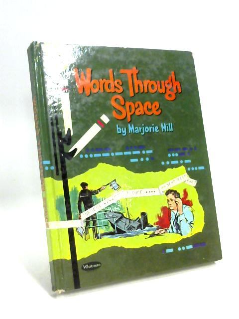 Words Through Space by Marjorie Yourd Hill