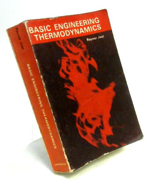 Basic Engineering Thermodynamics by R. Joel