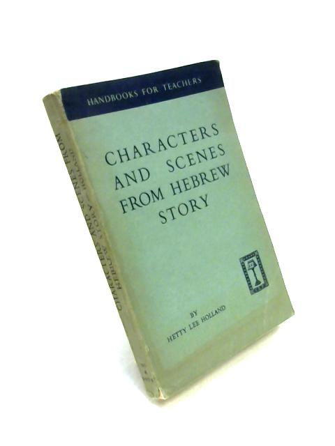 More Characters and Scenes from Hebrew Story by H.L. Holland