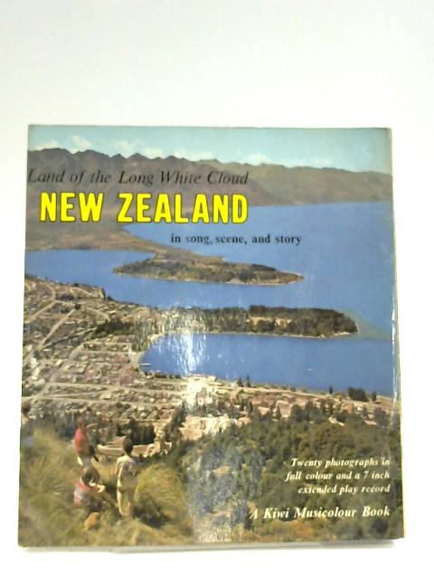 New Zealand: Land of the Long White Cloud By John Parsons