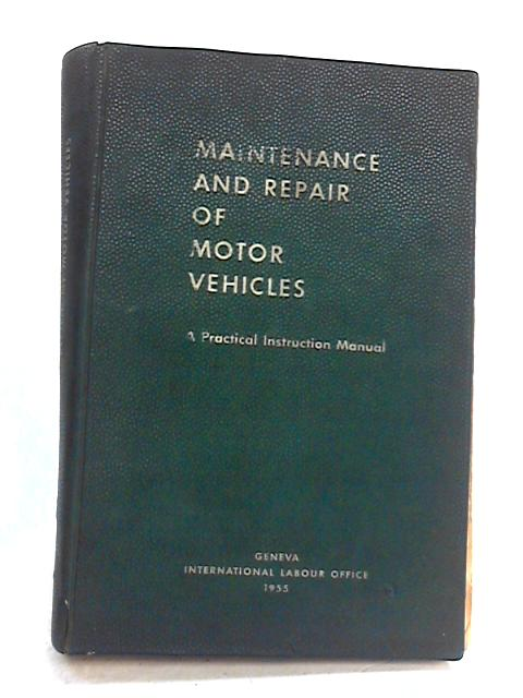 Maintenance and Repair of Motor Vehicles: A Practical Instruction Manual By Unknown