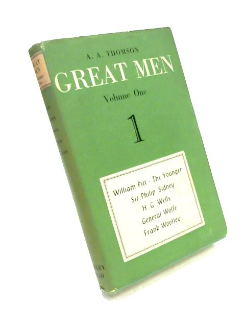 Great Men Volume One by A.A. Thomson
