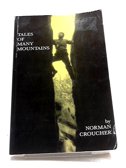 Tales of Many Mountains by Croucher, Norman