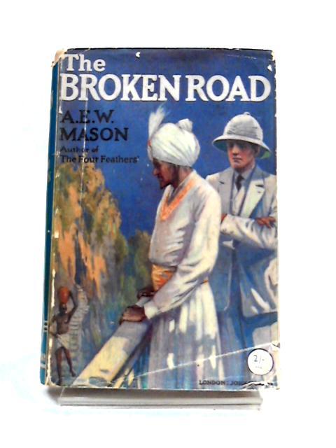 The Broken Road by A.E.W. Mason